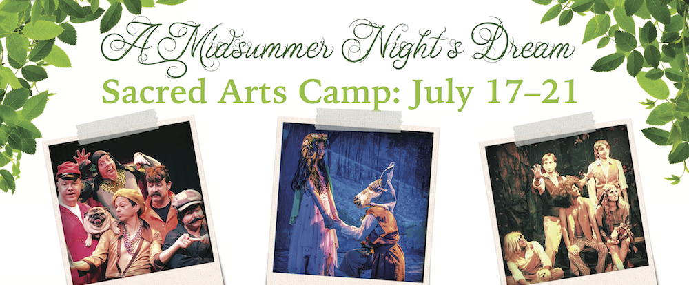 A Midsummer Night's Dream—Production And Sacred Arts Camp